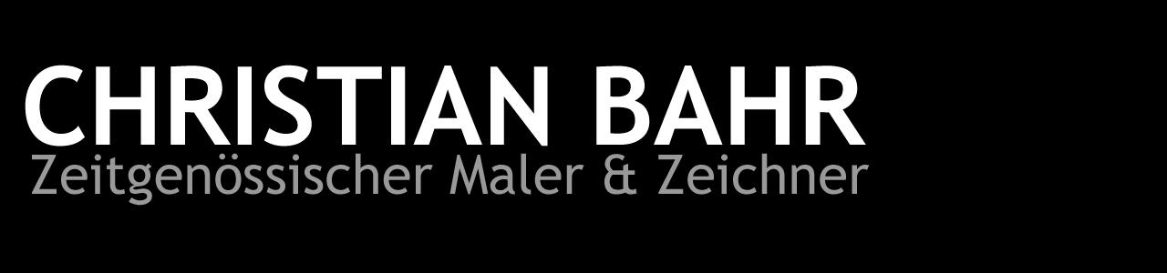CHRISTIAN BAHR - zeitgenössischer Maler und Zeichner