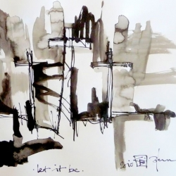 LET IT BE/LASS ES GESCHEHEN. 2010. ink and ink brush on handmade paper. 42 x 30 cm